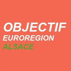 OBJECTIF EURO-REGION ALSACE